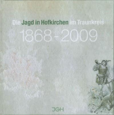 Die Jagd in Hofkirchen im Traunkreis