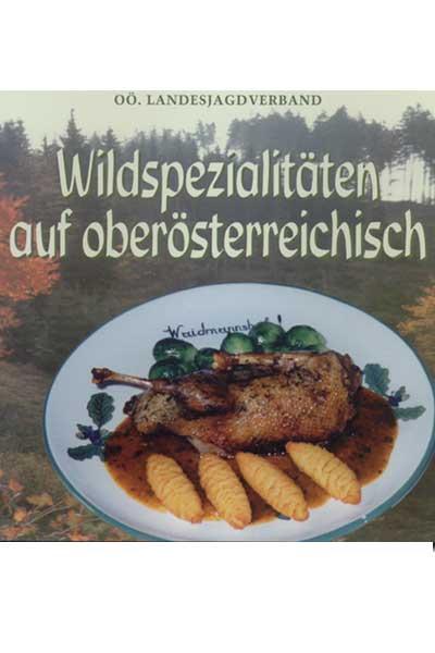 Wildspezialitäten auf oberösterreichisch