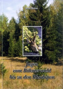 Jagen vom Böhmerwald bis zu den Rhodopen