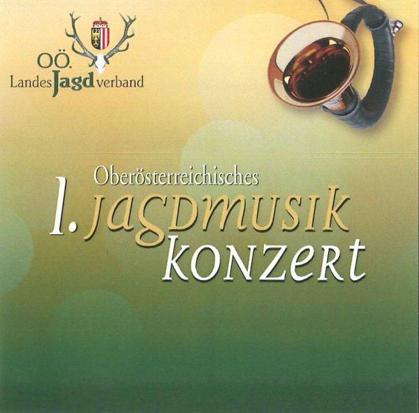 CD - 1. Oö Jagdmusik-Konzert