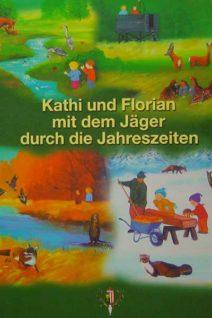 Kathi und Florian mit dem Jäger durch die Jahreszeiten